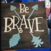 Be Brave (Arrows)