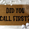 Did you call first?